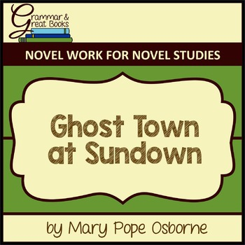 The Magic Tree House Series: Ghost Town at Sundown: CCSS-Aligned Novel Work