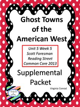 Ghost Towns of the American West--Supplemental Packet--Reading Street Grade 5