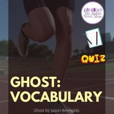 Ghost by Jason Reynolds: Vocabulary Resources and Quizzes