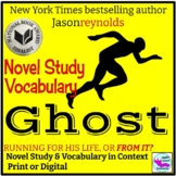Ghost by Jason Reynolds Novel Study and Vocabulary in Cont