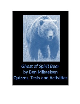 Ghost of Spirit Bear by Ben Mikaelsen Tests and Activities