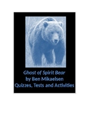Ghost of Spirit Bear by Ben Mikaelsen Quizzes, Tests and A