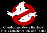 Ghostbusters Movie Handouts on Plot, Characterization, and Theme