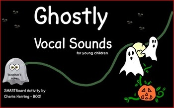 Ghostly Vocal Sounds for Young Children / SMARTBoard Lesson