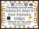 Ghosts Don't Eat Potato Chips (The Bailey School Kids) Novel Study