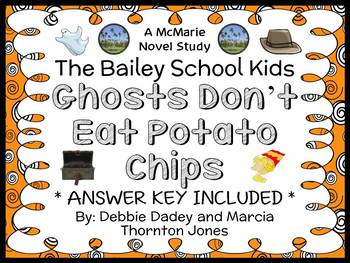 Ghosts Don't Eat Potato Chips (The Bailey School Kids) Novel Study