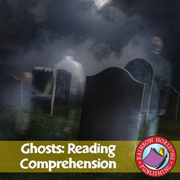 Ghosts: Reading Comprehension (Novel Study) Gr. 3-7