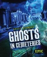 Ghosts in Cemeteries