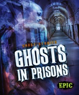 Ghosts in Prisons