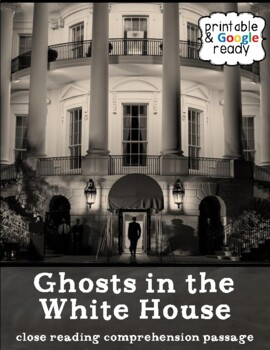 Ghosts in the White House Close Reading Passage and Questions