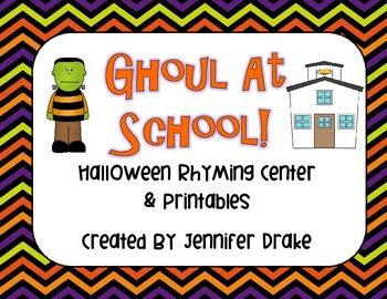 Ghoul At School!  Halloween Rhyming Center PLUS Printables!