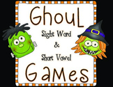 Ghoul Games! Halloween Sight Word and Short Vowel Phonics Games