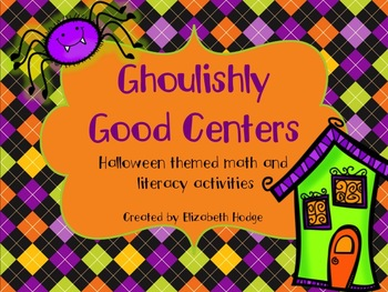 Ghoulishly Good Centers- Halloween Themed Math and Literacy Activities