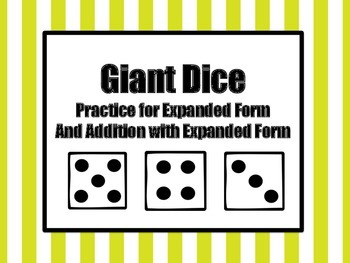 Giant Dice Expanded Form and Addition with Expanded Form Practice