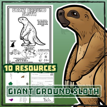 Giant Ground Sloth -- 10 Resources -- Coloring Pages, Reading & Activities