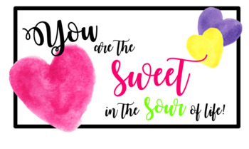 Gift Tag: You are the Sweet in the Sour of life