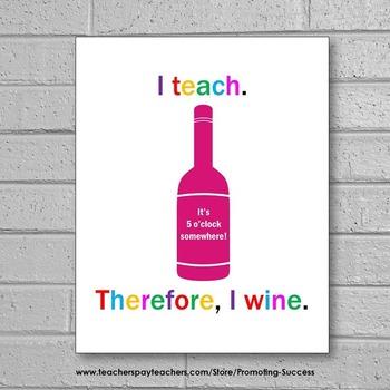 Funny Teacher Appreciation Week ~ I Teach I Wine Quote Poster