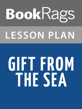 Gift from the Sea Lesson Plans