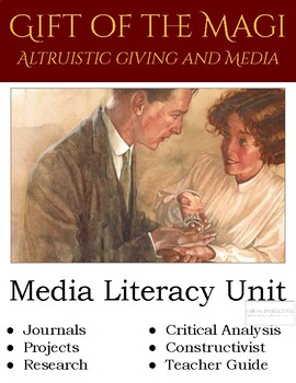 Gift of Magi Media Literacy Unit--Altruism, Constructivist, Project, Analysis