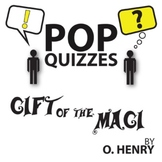 The Gift of the Magi Pop Quiz & Discussion Questions (by O. Henry)