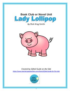 Gifted Book Club or Novel Unit: Lady Lollipop by Dick King-Smith