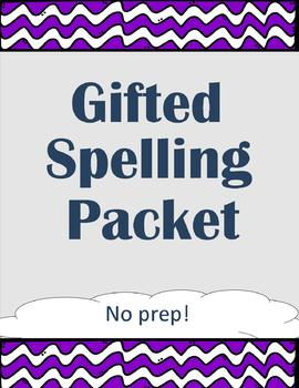 Gifted Spelling Packet - No Work for You!