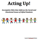 Gifted Students, Social/Emotional Issues, Skits: Acting Up