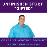 Gifted Unfinished Story Creative Writing Prompt
