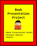 Book Presentation Project: During and/or After Reading w/ Projects and Rubric