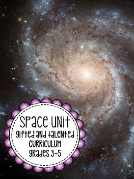 Gifted and Talented Curriculum - Space Unit Third Fourth Fifth Grade