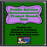 Gifted and Talented - Public Service Announcements:  A Project Based Unit