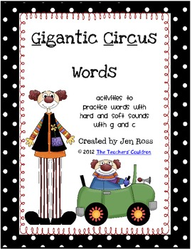 Working with Hard and Soft G & C Words - Gigantic Circus