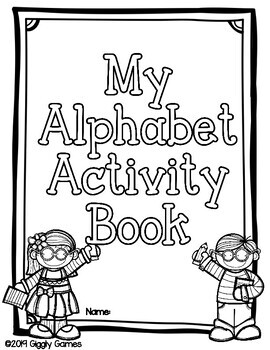 Giggly Games My Alphabet Practice Book BLACKLINE MASTERS