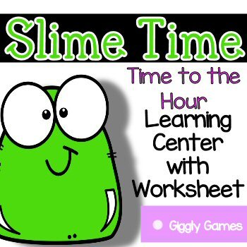 Giggly Games Slime Time Time to the Hour Learning Center