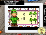 Giggly Games St. Patricks Doubles Addition GOOGLE SLIDES D