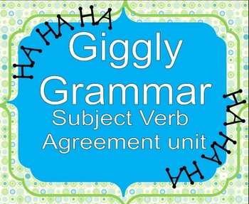 Giggly Grammar: Subject Verb Agreement Complete Unit