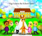 Back to School:  Gigi Learns the School Rules