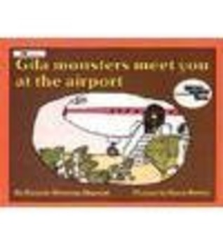 Gila Monsters Meet You at the Airport Student Book Versions