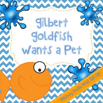Gilbert Goldfish Wants a Pet {A Book Companion}