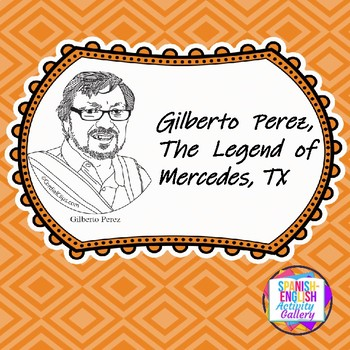 Gilberto Perez - Legend of Mercedes TX