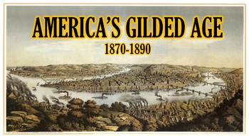 Gilded Age, 1870-1890 PowerPoint