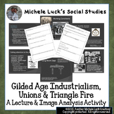 Gilded Age Industrialism, Unions & Triangle Fire Lecture & Image Analysis