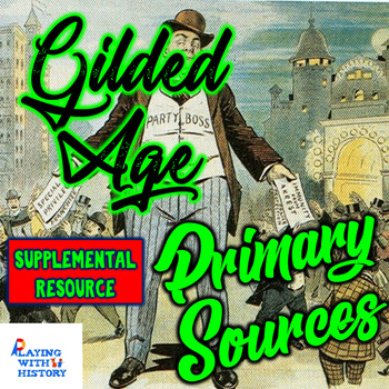 Gilded Age DBQ Primary Sources - 5 DBQ Primary Documents