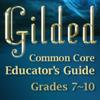Gilded Novel Common Core Guide grades 7-10