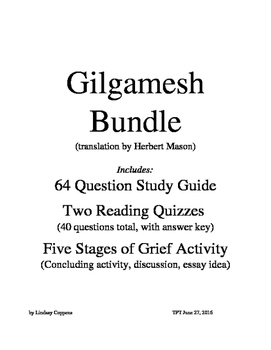 Gilgamesh Bundle (study guide, reading quizzes, stages of grief activity)