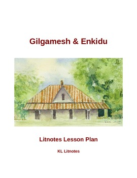Gilgamesh and Enkidu Litnotes Lesson Plan