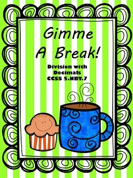 Gimme A Break Dividing with Decimals