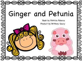Ginger and Petunia Book Study --- Patricia Polacco