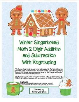Gingerbread 2 Digit Subtraction & Addition Regrouping - Common Core! (color)