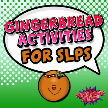 Gingerbread Activities for SLPs (FREE)